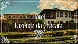 Hotel Fazenda da Chácara - Santana dos Montes/MG