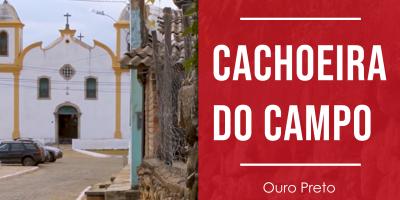 Descubra Cachoeira do Campo em Ouro Preto