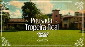 Pousada Tropeiro Real - Ipoema/MG