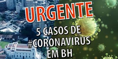 URGENTE! BH CONFIRMA 5 CASOS DE CORONA VÍRUS